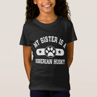 My Sister Is A Siberian Husky T-Shirt