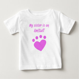 My Sister Is An AmStaff Baby T-Shirt