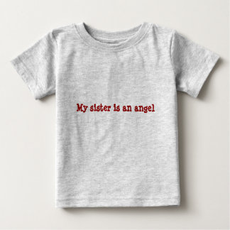 My sister is an angel baby T-Shirt
