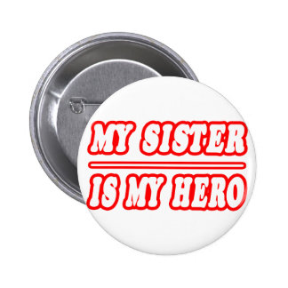 My Sister Is My Hero Pinback Button