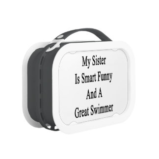 My Sister Is Smart Funny And A Great Swimmer Lunch Box