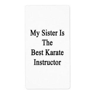 My Sister Is The Best Karate Instructor Custom Shipping Label
