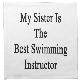 My Sister Is The Best Swimming Instructor Napkin