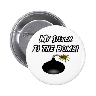 My Sister Is The Bomb Pinback Button
