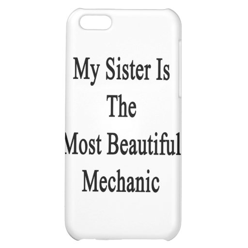 My Sister Is The Most Beautiful Mechanic iPhone 5C Case