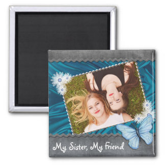 My Sister, My Friend Photo Magnet