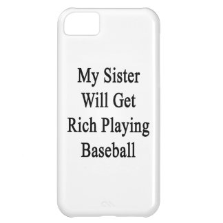 My Sister Will Get Rich Playing Baseball iPhone 5C Covers