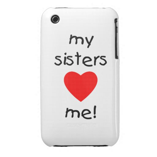 My Sisters Love Me Case-Mate iPhone 3 Cases