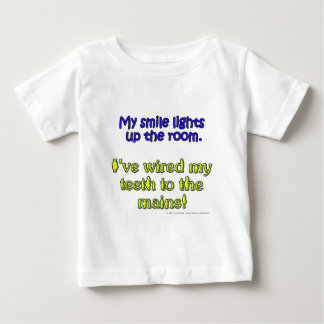 My smile lights up the room. I've wired my teeth.. Baby T-Shirt
