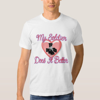 My Soldier Does It Better T Shirts