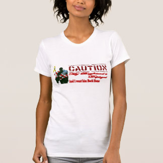 My soldier is Deployed-g/f T-Shirt