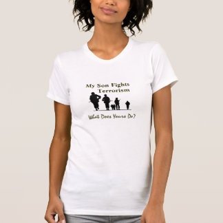 My Son Fights Terrorism Military Soldier T-Shirt