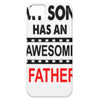 My Son Has An Awesome Father iPhone 5 Covers