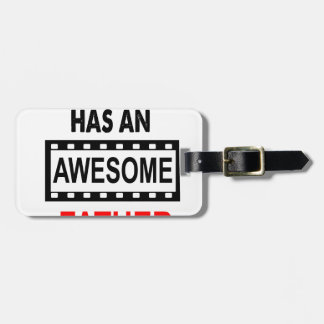 My Son Has An Awesome Father Luggage Tag