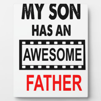 My Son Has An Awesome Father Plaque