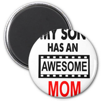 My Son Has An Awesome Mom 2 Inch Round Magnet