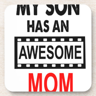 My Son Has An Awesome Mom Coaster