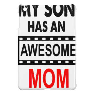 My Son Has An Awesome Mom iPad Mini Cases