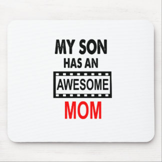 My Son Has An Awesome Mom Mouse Pad