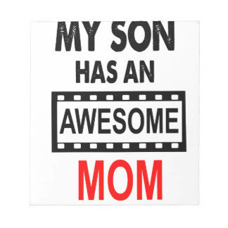 My Son Has An Awesome Mom Notepads