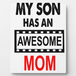 My Son Has An Awesome Mom Plaque