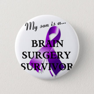My Son Is A Brain Surgery Survivor 2 Inch Round Button