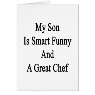 My Son Is Smart Funny And A Great Chef Card