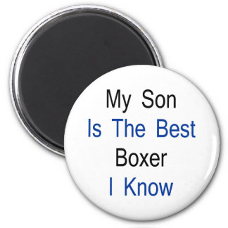 My Son Is The Best Boxer I Know Magnet