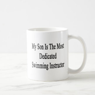 My Son Is The Most Dedicated Swimming Instructor. Classic White Coffee Mug