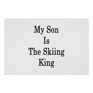 My Son Is The Skiing King Poster