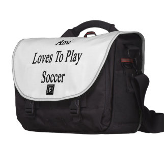 My Son Lives And Loves To Play Soccer Laptop Bag