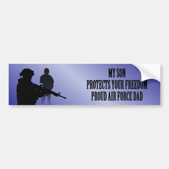 My Son Protects Your Freedom (Air Force Dad) Bumper Sticker