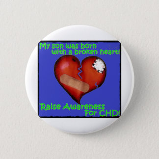 My Son Was Born With A Broken Heart 2 Inch Round Button