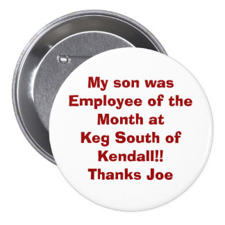 My son was Employee of the Month at Keg South o... 3 Inch Round Button