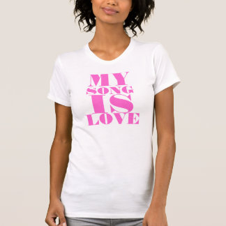MY, SONG, IS, LOVE SHIRT