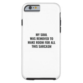 My Soul Was Removed Tough iPhone 6 Case