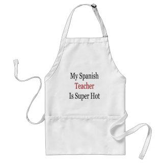 My Spanish Teacher Is Super Hot Standard Apron