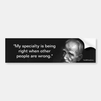 My Specialty is Being Right Bumper Sticker