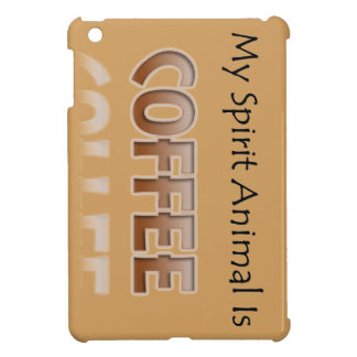 My Spirit Animal Is Coffee Cover For The iPad Mini