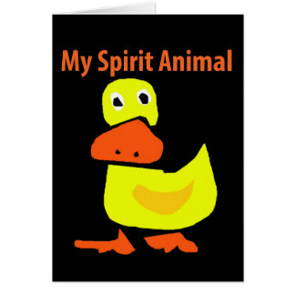 My Spirit Animal Yellow Duck Art Card