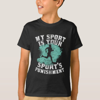 My Sport Is Your Sports Punishment T-Shirt