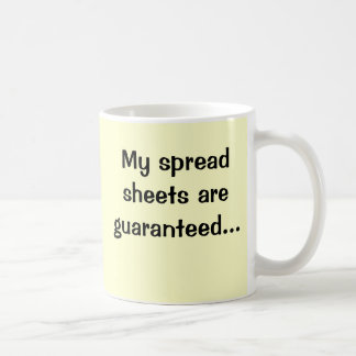 My Spreadsheets Are Guaranteed.. - Joke Mug