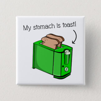 My stomach is toast 2 inch square button