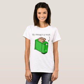 My stomach is toast T-Shirt