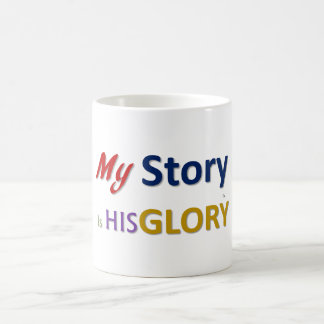 My Story is HIS Glory Coffee Mug
