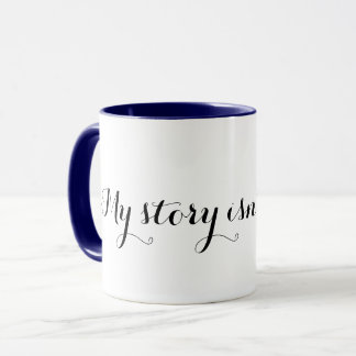 My story is not over yet; mug