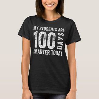 My students are 100 days smarter today T-Shirt