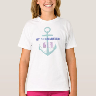 My Submariner My Hero T-Shirt