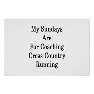 My Sundays Are For Coachig Cross Country Running . Poster