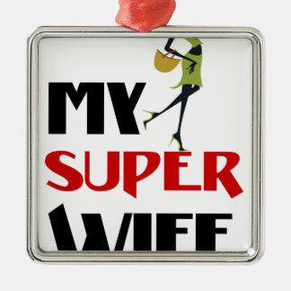 my super wife metal ornament
